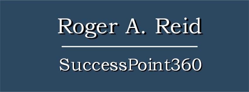 Roger A. Reid - SuccessPoint360